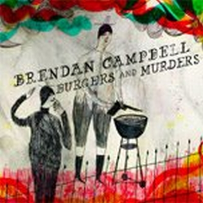 Brendan Campbell: Burgers And Murders