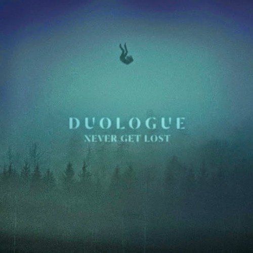 Duologue: Never Get Lost